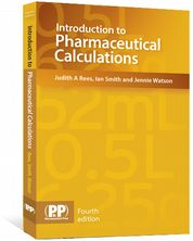Introduction to Pharmaceutical Calculations Rees, Judith A; Smith, Ian; Watson, Jennie