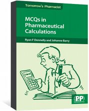 MCQs in Pharmaceutical Calculations Donnelly, Ryan; Barry, Johanne