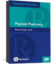Remington Education: Physical Pharmacy Smith, Blaine Templar