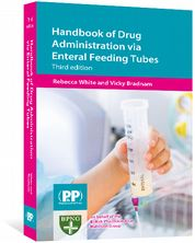 Handbook of Drug Administration via Enteral Feeding Tubes White, Rebecca; Bradnam, Vicky