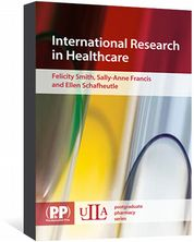 International Research in Healthcare Smith, Felicity; Francis, Sally-Anne; Schafheutle, Ellen