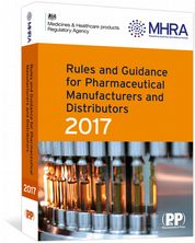 Rules and Guidance for Pharmaceutical Manufacturers and Distributors 2017 MHRA (Medicines and Healthcare products Regulatory Agency)