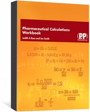 Pharmaceutical Calculations Workbook Rees, Judith A; Smith, Ian