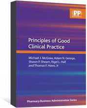 Principles of Good Clinical Practice McGraw, Michael J; George, Adam N; Shearn, Shawn P; Hall, Rigel L; Haws, Jr, Thomas F
