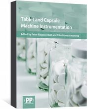 Tablet and Capsule Machine Instrumentation Ridgway Watt, Peter; Armstrong, Anthony