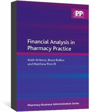 Financial Analysis in Pharmacy Practice Herist, Keith N; Rollins, Brent; Perri, Matthew