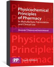 Physicochemical Principles of Pharmacy Florence, Alexander T; Attwood, David