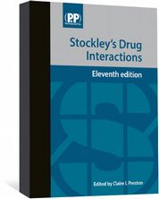 Stockley's Drug Interactions Edited by Claire L Preston