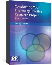 Conducting Your Pharmacy Practice Research Project Smith, Felicity