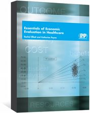 Essentials of Economic Evaluation in Healthcare Elliott, Rachel; Payne, Katherine