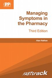 FASTtrack Managing Symptoms in the Pharmacy Edited by Alan Nathan