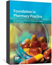 Foundation in Pharmacy Practice Whalley, Ben J; Fletcher, Kate; Weston, Sam; Howard, Rachel; Rawlinson, Clare