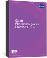 Good Pharmacovigilance Practice Guide Medicines and Healthcare products Regulatory Agency
