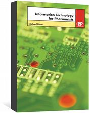 Information Technology for Pharmacists Fisher, Richard