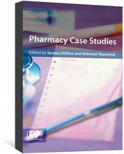 Pharmacy Case Studies Dhillon, Soraya; Raymond, Rebekah